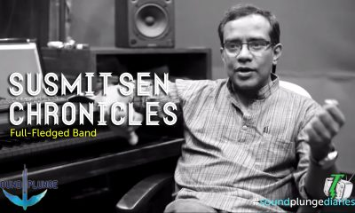 Susmit Sen Chronicles -Sound Plunge Indie Music
