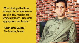Most people running hotels are not career hoteliers or professionals, but businessmen, says  Sidharth Gupta, co-founder of Treebo Hotels