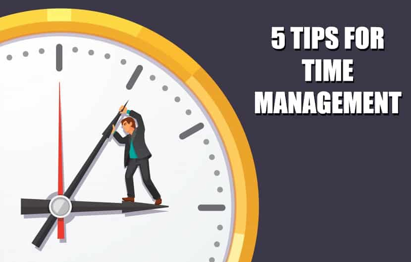 Simple Tips For Better Time Management To Be More Productive And