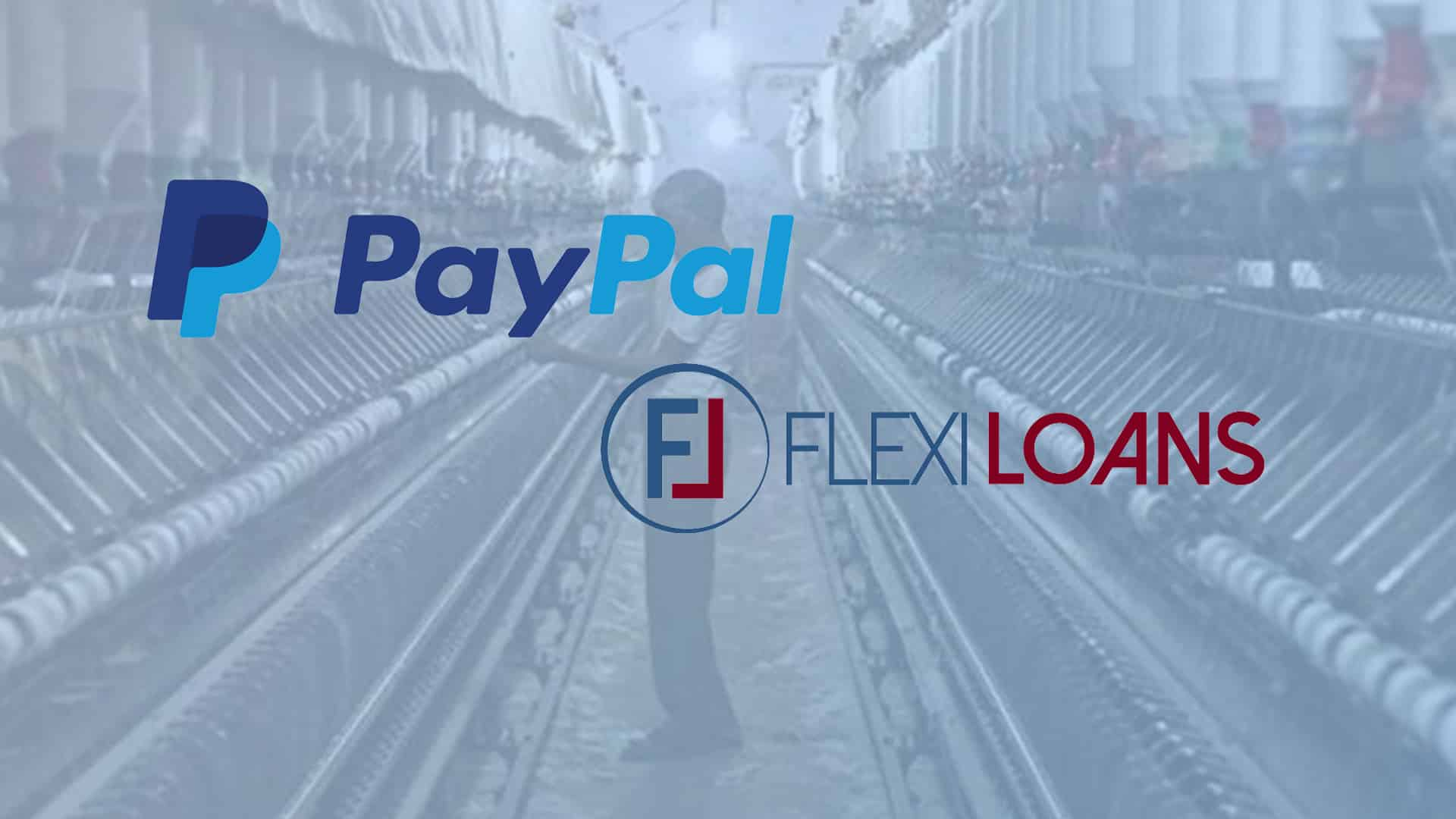 PayPal, FlexiLoans.com join hands to offer collateral-free loans to MSMEs