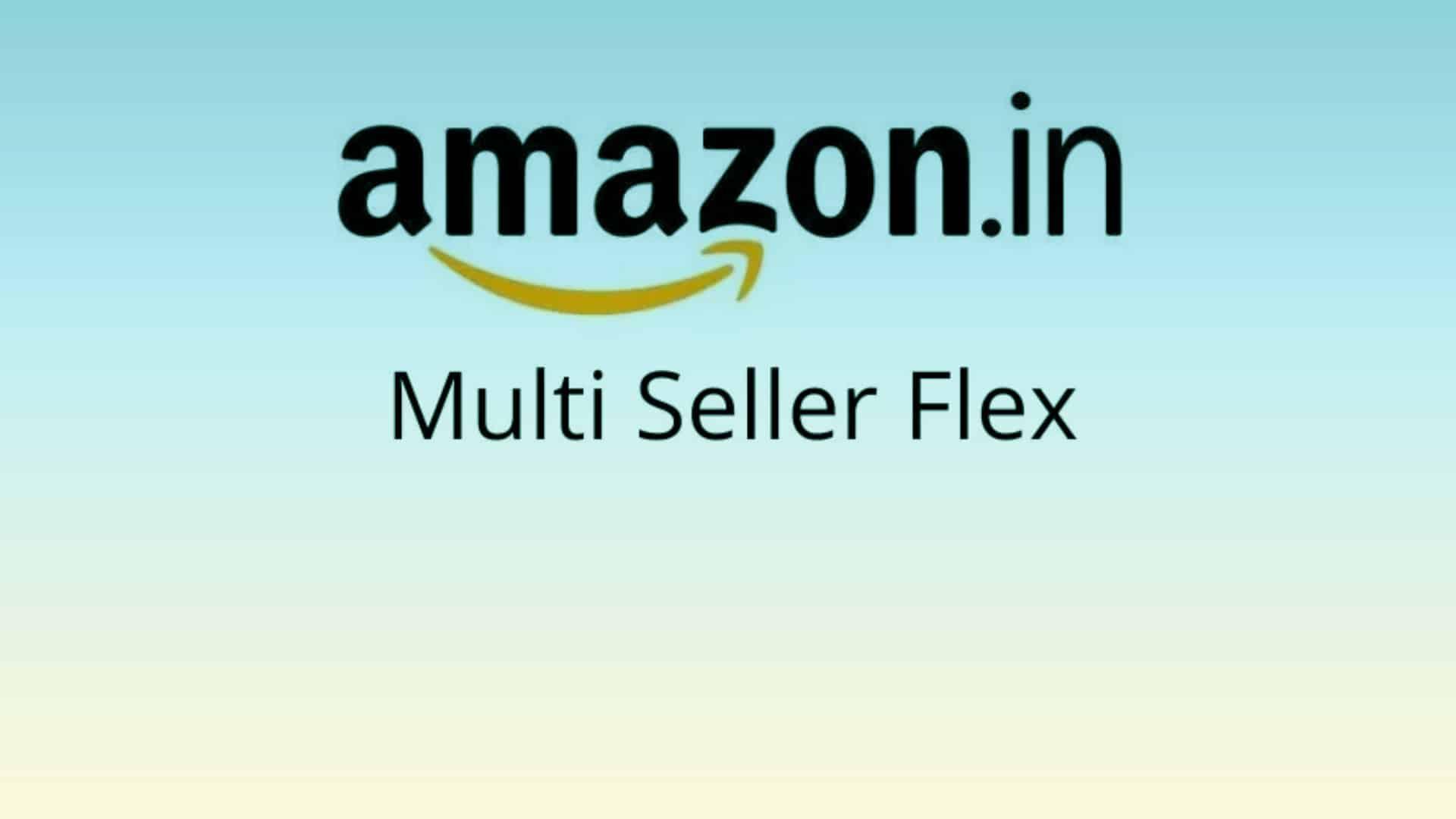 Amazon India launches 'Multi-Seller Flex'